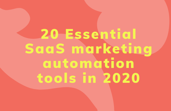 20 Essential SaaS marketing automation tools in 2020